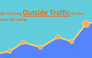 The Ultimate Guide To Driving Outside Traffic To Your Amazon FBA Listing