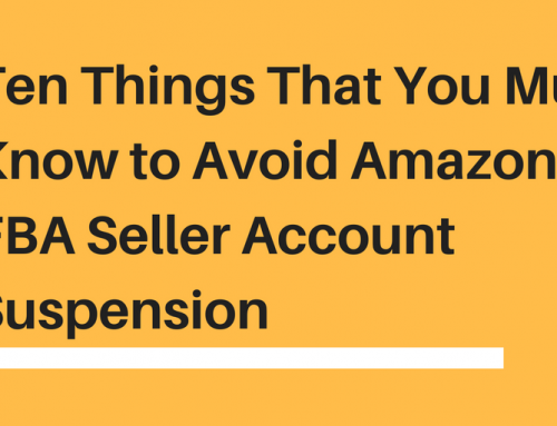 Ten Things That You Must Know to Avoid Amazon FBA Seller Account Suspension