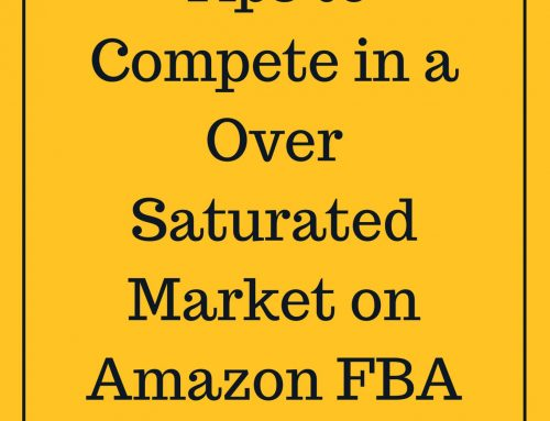 Top Ten Tips to Compete in a Over Saturated Market on Amazon FBA Space