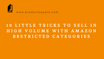 10 Little Tricks to Sell in High Volume with Amazon Restricted Categories
