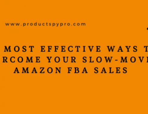 10 Most Effective Ways to Overcome Your Slow-moving Amazon FBA Sales