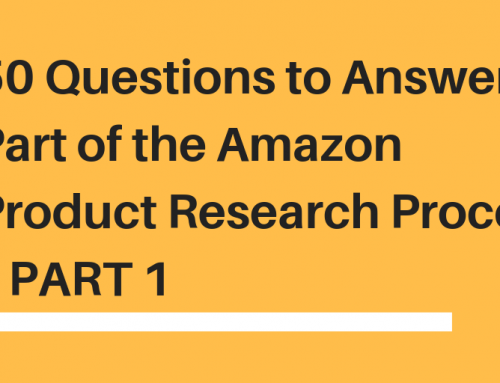 50 Questions to Answer as Part of the Amazon Product Research Process – PART 1