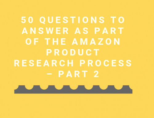 50 Questions to Answer as Part of the Amazon Product Research Process – PART 2