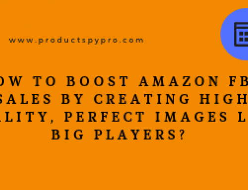How to Boost Amazon FBA Sales by Creating High Quality, Perfect Images like Big Players?