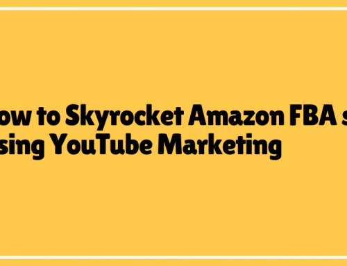 How to Skyrocket Amazon FBA sales Using YouTube Marketing