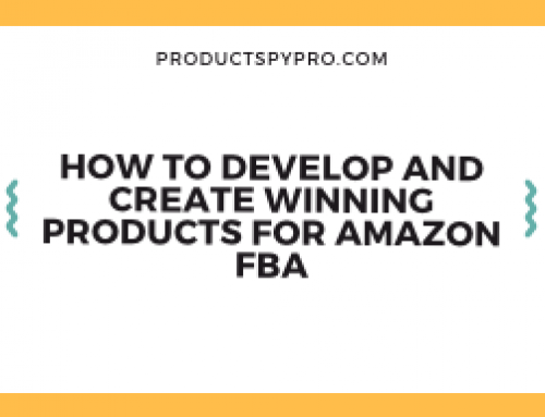 How to Develop and Create Winning Products for Amazon FBA