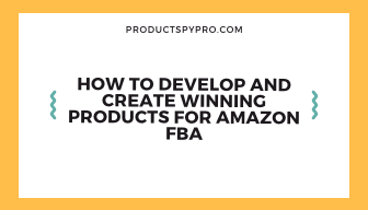 how-to-develop-winning-products-for-fba