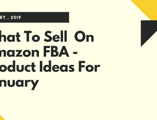 What To Sell  On Amazon FBA – Product Ideas For January