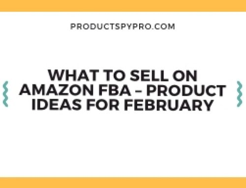 What To Sell On Amazon FBA – Product Ideas For February