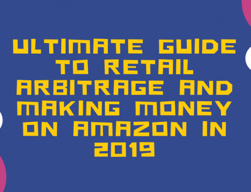 Ultimate Guide to Retail Arbitrage and Making Money on Amazon in 2019
