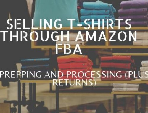 Selling T-shirts through Amazon FBA: Prepping and Processing (Plus Returns)