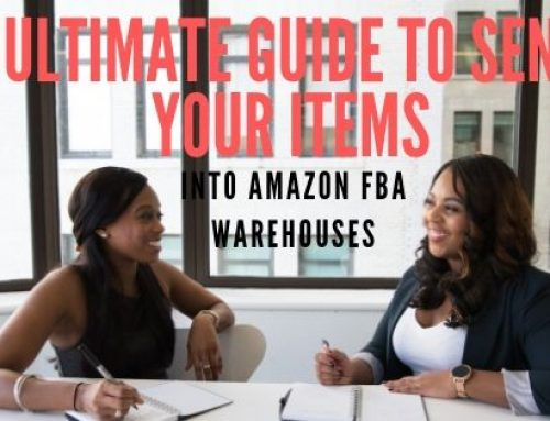 Ultimate Guide to Send your Items into Amazon FBA Warehouses