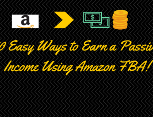 10 Easy Ways to Earn a Passive Income Using Amazon FBA